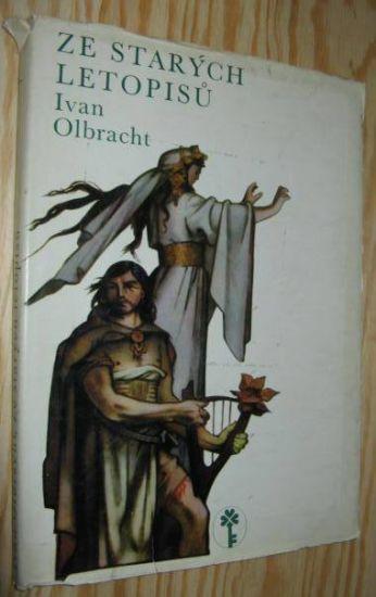 Knihy, Časopisy >>> | Ze starých letopisů / Ivan Olbracht